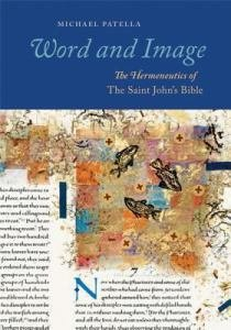 Word and Image The Hermeneutics of The Saint John's Bible