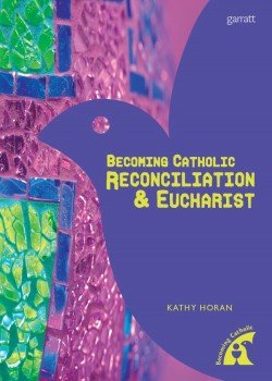 Becoming Catholic: Reconciliation & Eucharist Big Book