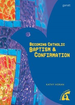 Becoming Catholic: Baptism & Confirmation Big Book