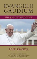 Evangelii Gaudium The Joy of the Gospel Second Encyclical Letter from Pope Francis