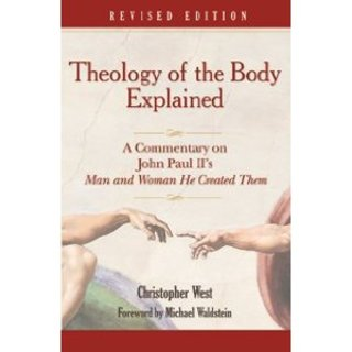 Theology of the Body Explained- Revised 