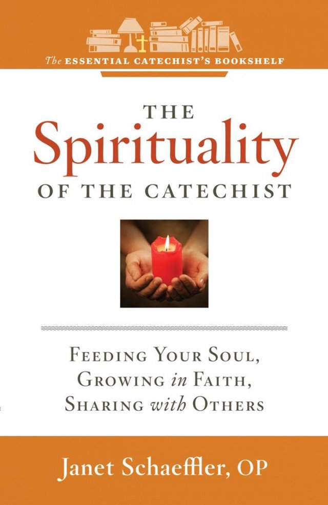 ECB 2:Spirituality of the Catechist - Feeding Your Soul, Growing in Faith, Sharing with Others Essential Catechist's Bookshelf