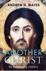 Another Christ: Re-envisioning ministry