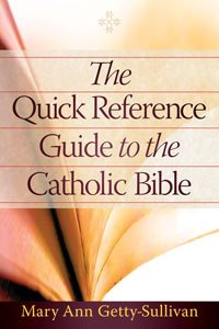 Quick Reference Guide to the Catholic Bible