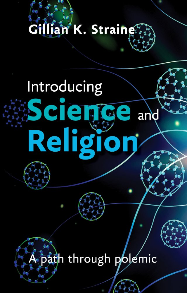 Introducing Science and Religion: A path through polemic