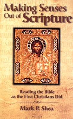 Making Senses Out Of Scripture: Reading the Bible as the First Christians Did