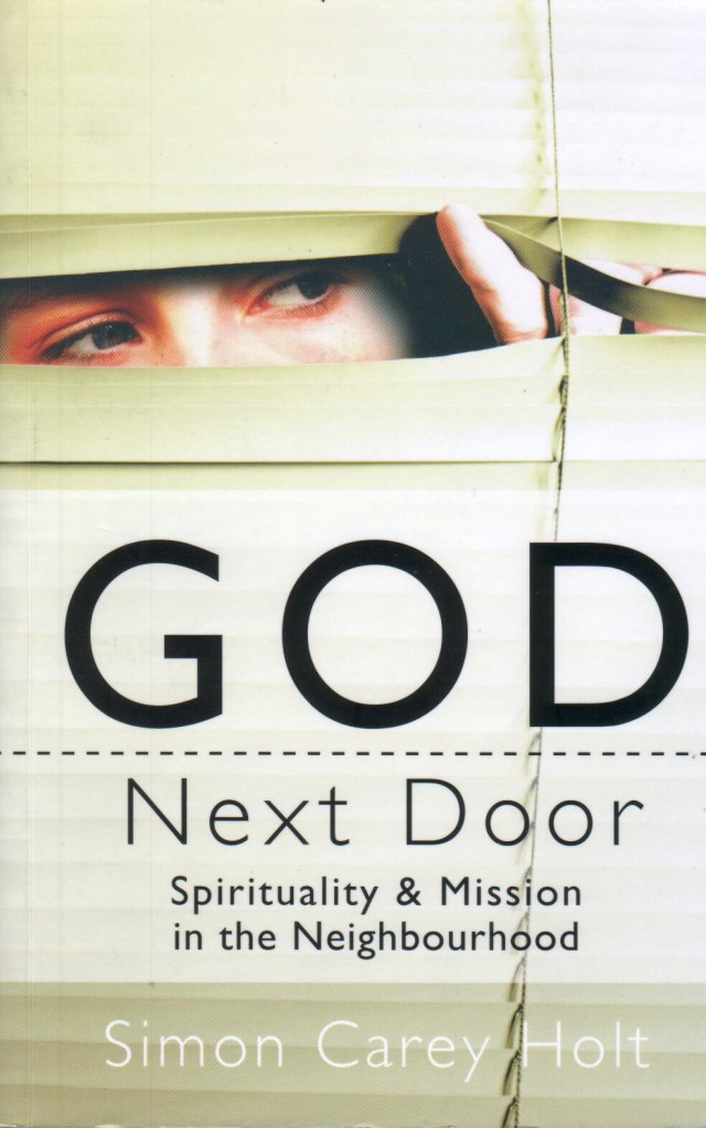 God Next Door: Spirituality and Mission In the Neighbourhood