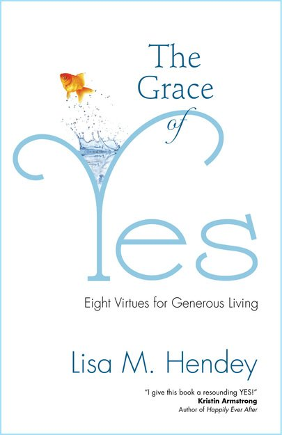 Grace of Yes: Eight Virtues for Generous Living