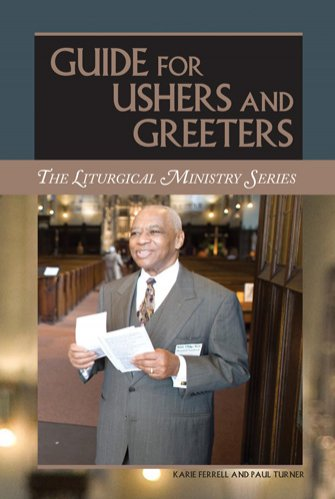 Guide for Ushers and Greeters Liturgical Ministry Series