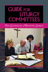 Guide for Liturgy Committees Liturgical Ministry Series