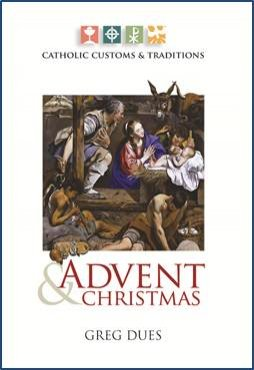 Catholic Customs and Traditions: Advent and Christmas