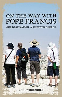 On the Way with Pope Francis: Our Destination: A Renewed Church