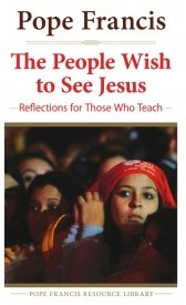 People Wish to See Jesus Reflections for Those Who Teach