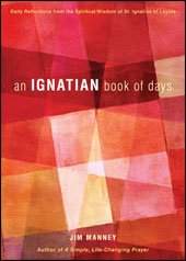 Ignatian Book of Days Daily Reflections from the Spiritual Wisdom of St Ignatius of Loyola