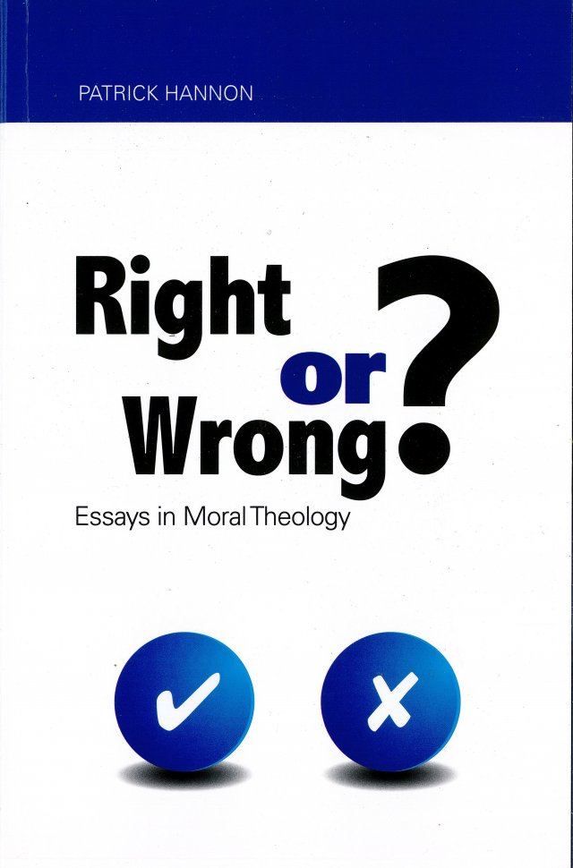 Right or Wrong? : Essays in Moral Theology