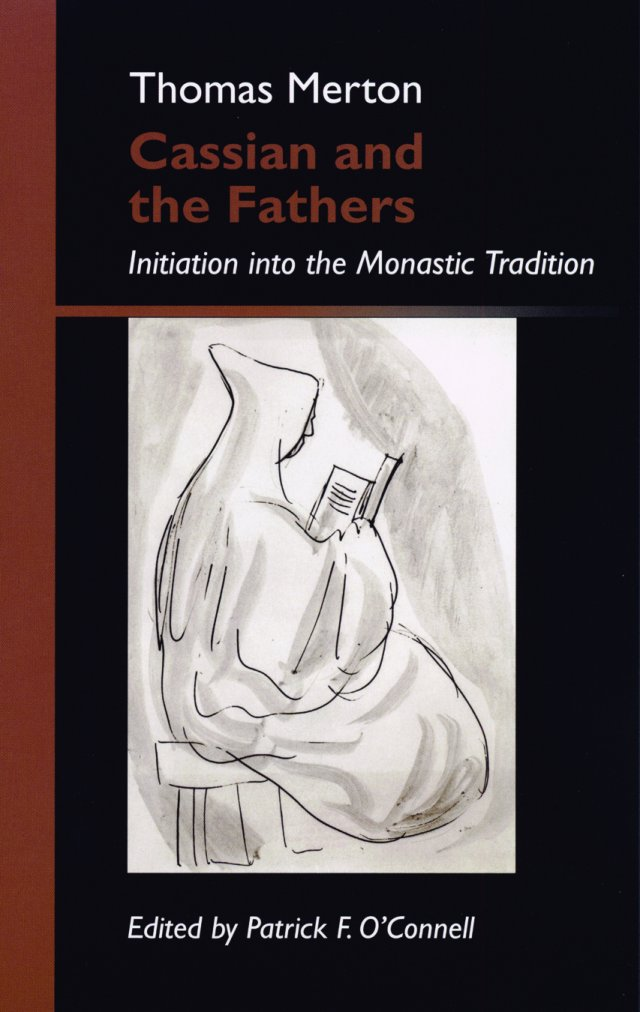 Cassian and the Fathers: Initiation into the Monastic Tradition Volume 1