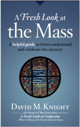 A Fresh Look at the Mass: To Celebrate It as We Never Have Before
