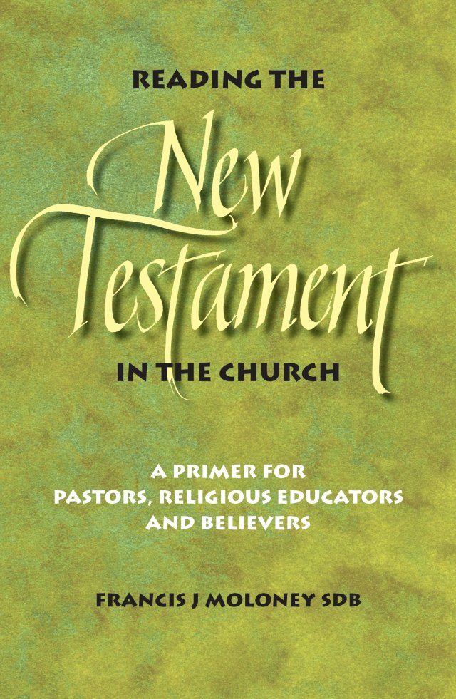 Reading the New Testament in the Church: A Primer for Pastors, Religious Educators and Believers