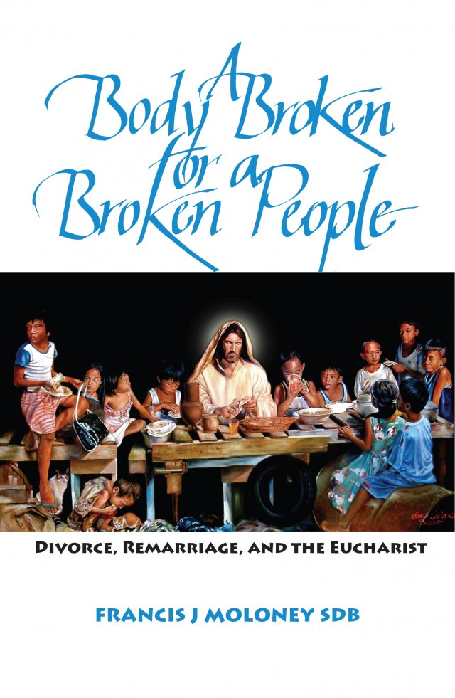 Body Broken for a Broken People: Divorce, Remarriage, and the Eucharist