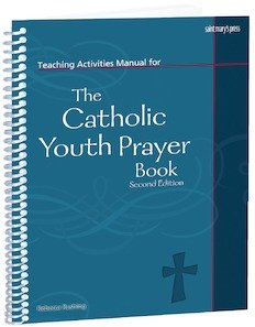 Teaching Activities Manual for The Catholic Youth Prayer Book,Second Edition