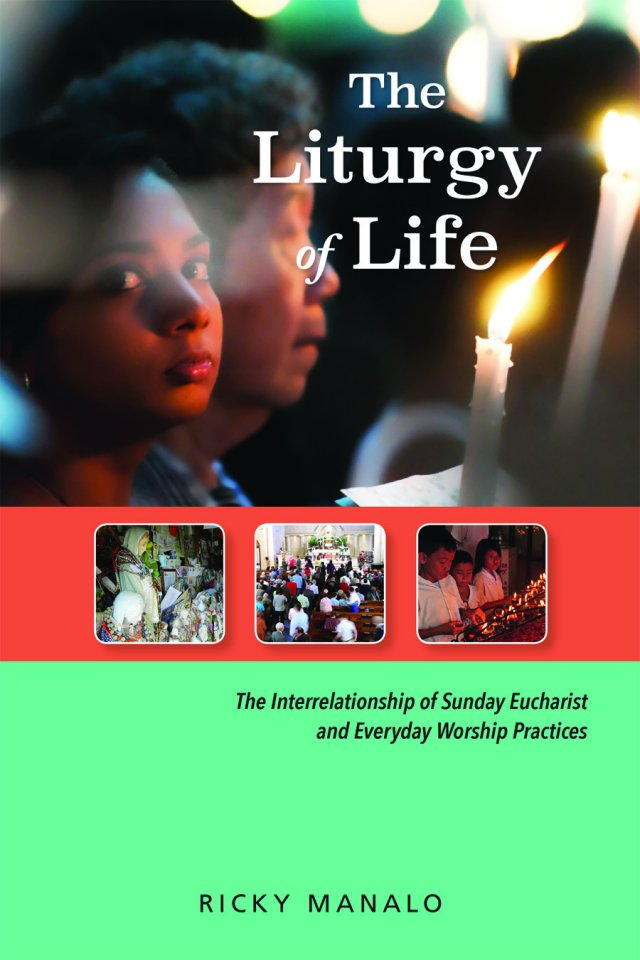 Liturgy of Life: The Interrelationship of Sunday Eucharist and Everyday Worship Practices