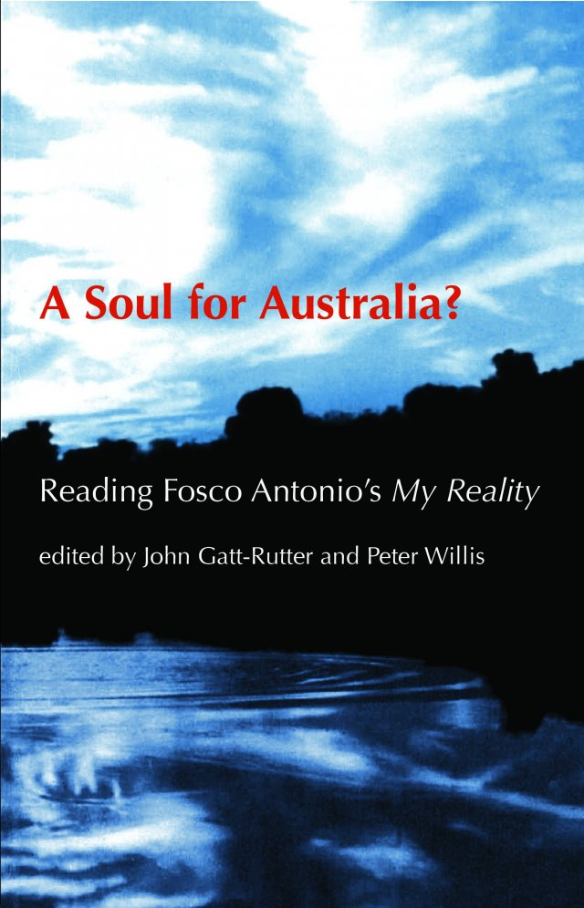A Soul for Australia? Reading Fosco Antonio's My Reality paperback
