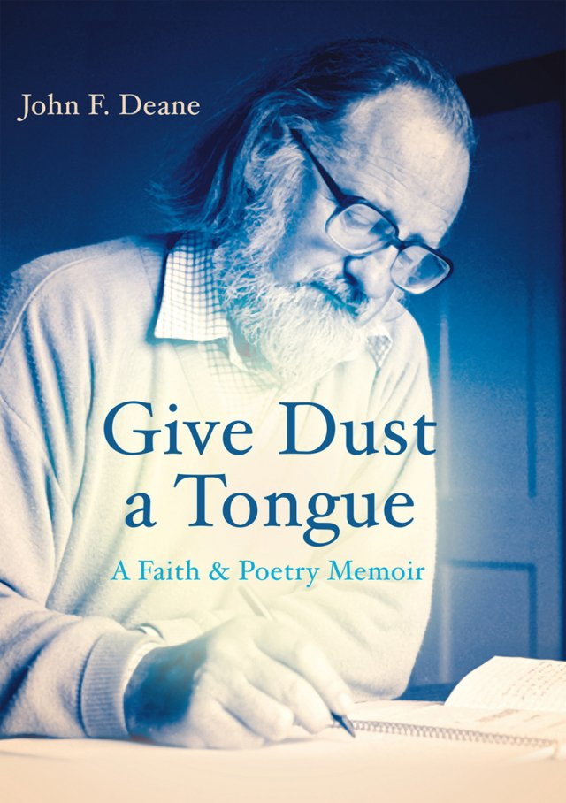 Give Dust a Tongue A Faith & Poetry Memoir