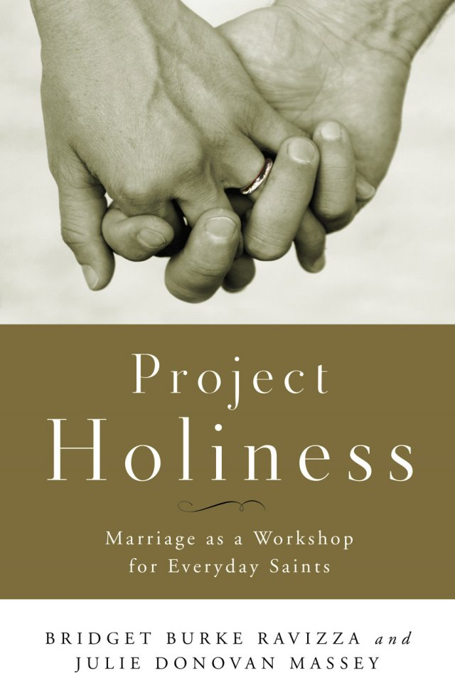 Project Holiness: Marriage as a Workshop for Everyday Saints