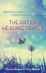 Art of Healing Prayer: Bringing Christ's Wholeness to Broken People