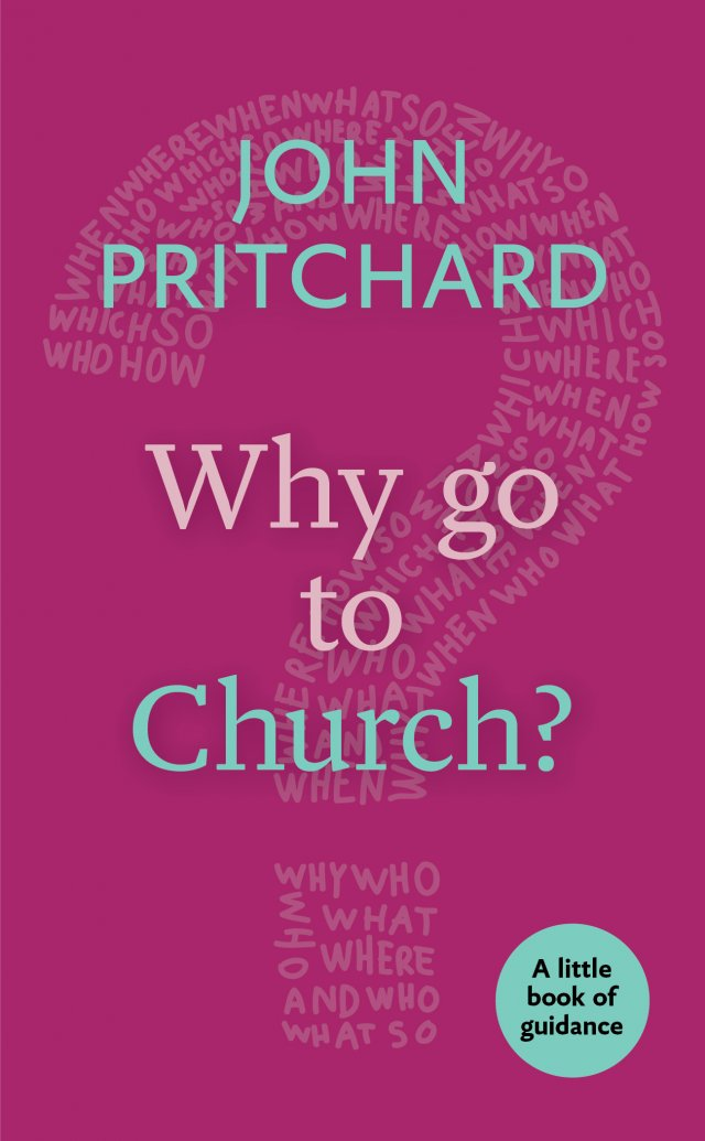Why Go to Church? A little book of guidance