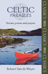 Celtic Parables : Stories, Poems and Prayers