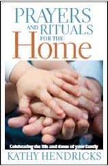 Prayers and Rituals for the Home: Celebrating the Life and Times of Your Family
