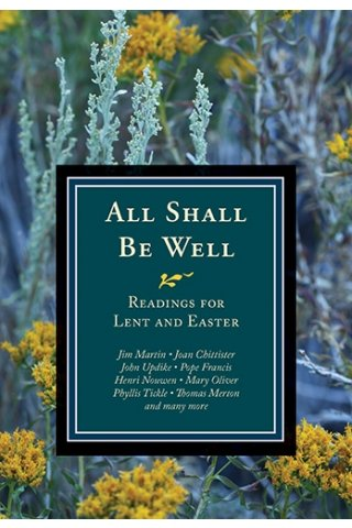 All Shall Be Well: Readings for Lent and Easter