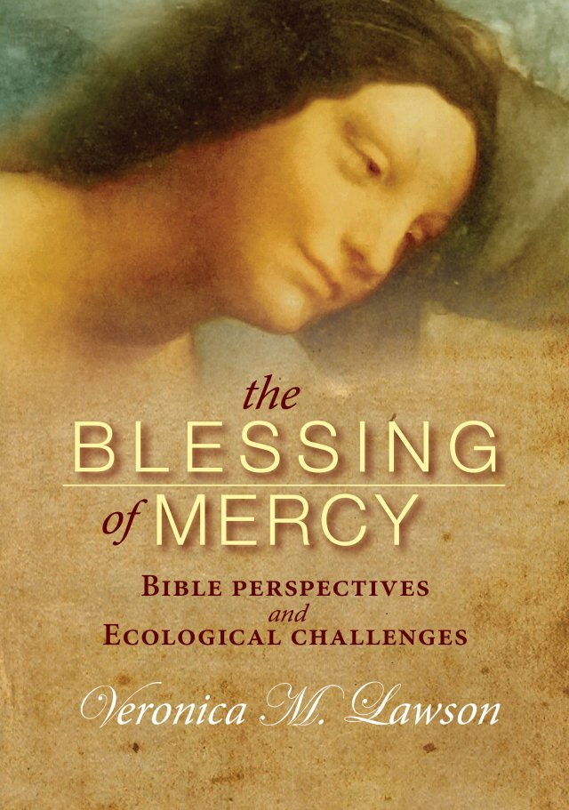 Blessing of Mercy: Biblical perspectives and ecological challenges