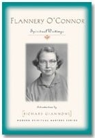 Flannery O'Connor: Spiritual Writings Modern Spiritual Masters Series