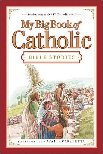 My Big Book of Catholic Bible Stories  NRSV revised edition