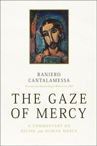 Gaze of Mercy: A Commentary On Divine And Human Mercy