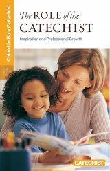 Role of the Catechist: Inspiration and Professional Growth Called to Be a Catechist series