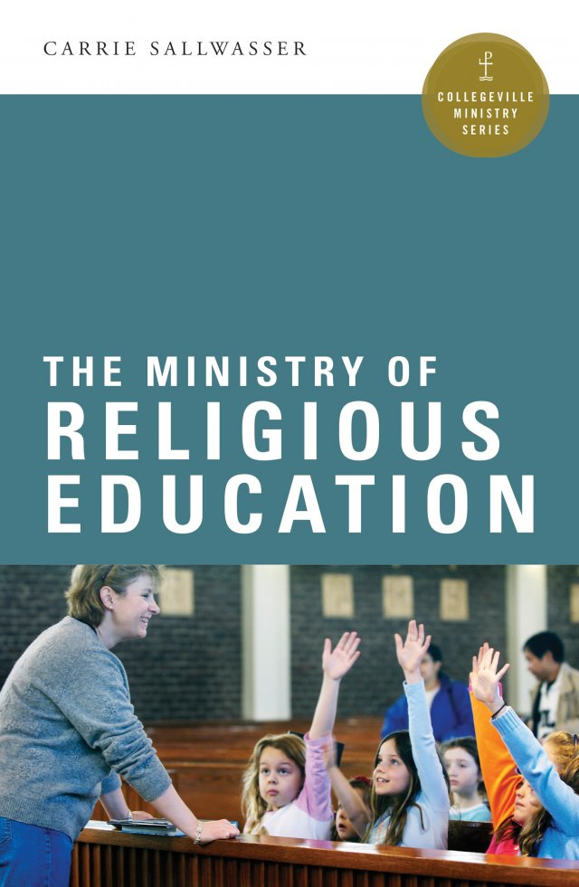Ministry of Religious Education  Collegeville Ministry Series