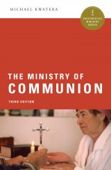 Ministry of Communion  Collegeville Ministry Series Third Edition
