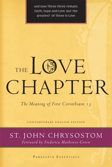 Love Chapter: The Meaning of First Corinthians 13 Paraclete Essentials