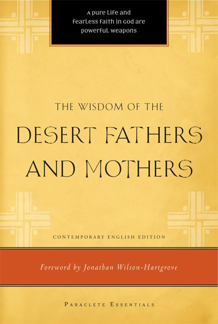 Wisdom of the Desert Fathers and Mothers Paraclete Essentials
