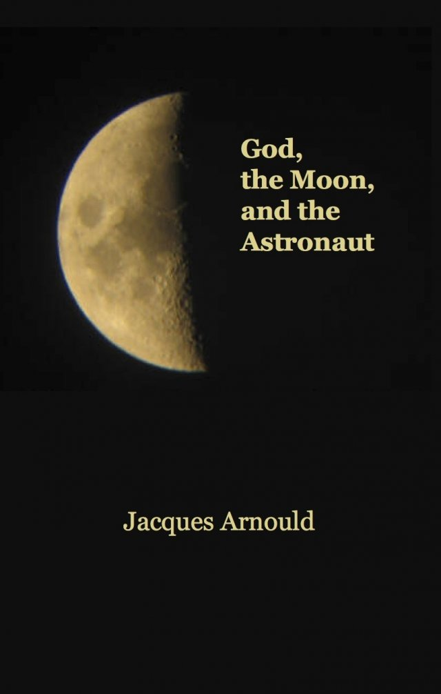 God, the Moon, and the Astronaut (PAPERBACK)