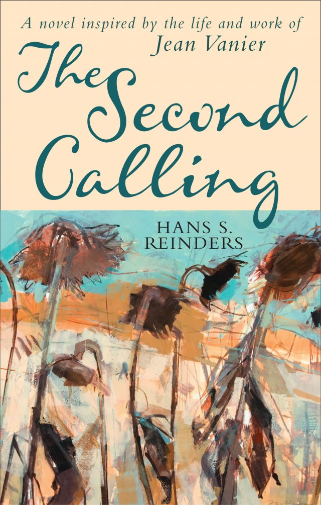 Second Calling: A novel inspired by the life and work of Jean Vanier