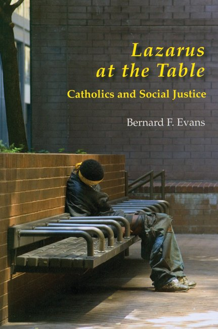Lazarus at the Table : Catholic and Social Justice