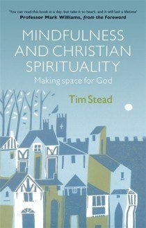 Mindfulness and Christian Spirituality: Making Space for God