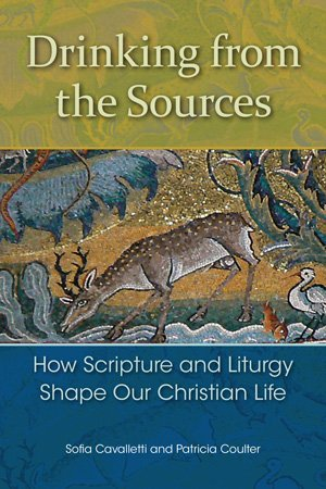 Drinking from the Sources: How Scripture and Liturgy Shape Our Christian Life