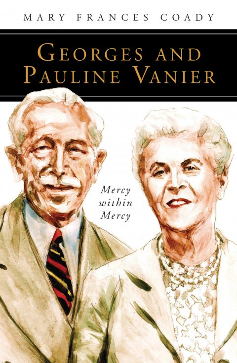 Georges and Pauline Vanier: Mercy within Mercy People of God Series