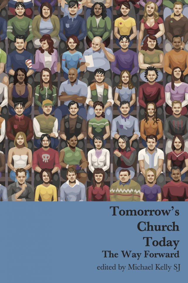 Tomorrow's Church Today: The Way forward (paperback)