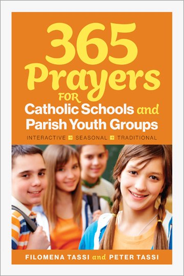 365 Prayers for Catholic Schools & Parish Youth Groups: Interactive • Seasonal • Traditional